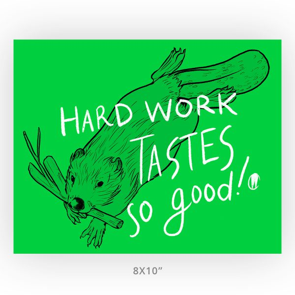 Hard Work Beaver Unframed Inspiration Art Print, 8x10