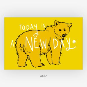 Bright happy 4x6 bear art new day hope