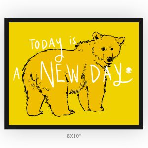 Framed Brown Bear Today is a new day art print