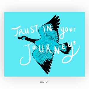 Trust in your journey illustrated Canadian goose 8x10 art print