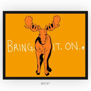 Framed 8x10 art print, motivational original moose art pop art style