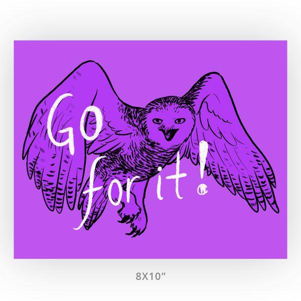 Snowy Owl Go For it! motivational art print unframed 8x10 print